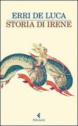 Erri De Luca «La storia di Irene»