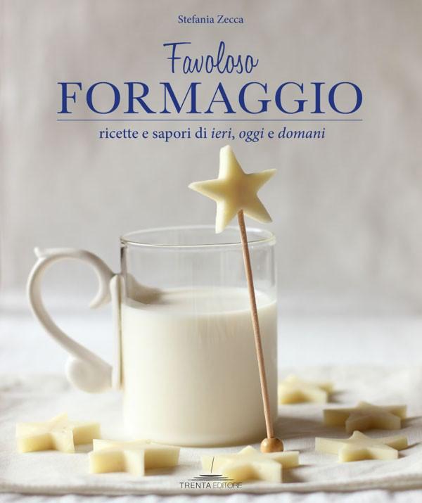 favoloso formaggio il libro di stefania zecca il piacere di leggere bergamo. Black Bedroom Furniture Sets. Home Design Ideas
