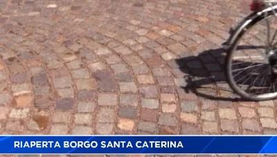 Riaperta Borgo S. Caterina.