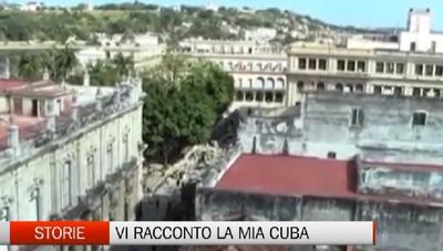 Storie, Vi racconto la mia vita a Cuba