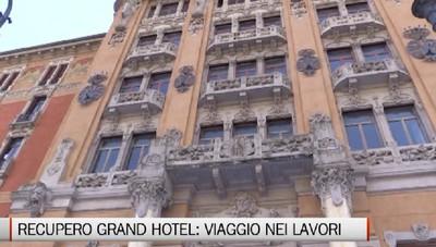 Viaggio nei lavori all'interno del Grand Hotel