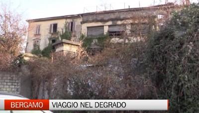 Bergamo, viagigo nel degrado