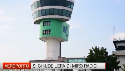 Aeroporto, si chiude l'era di Miro Radici