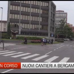 A Bergamo tornano i cantieri. lavori in corso per il mese di maggio