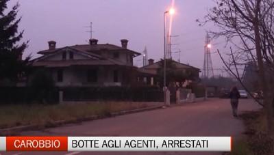 Carobbio degli Angeli, botte e minacce agli agenti: due arresti