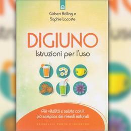 Alimentazione, diete e digiuni Le istruzioni dei nutrizionisti