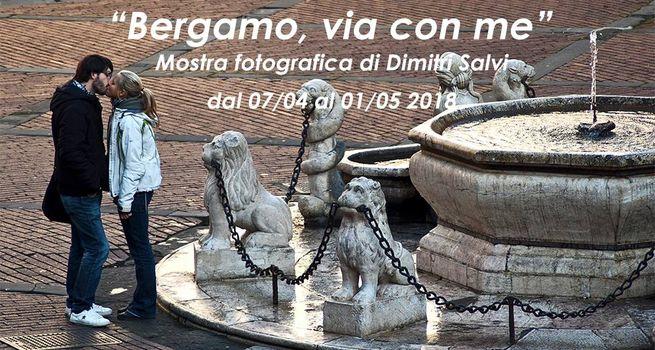 Bergamo, via con me. La mostra di Dimitri Salvi
