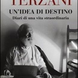 I diari di Tiziano Terzani Il volto nascosto della vita
