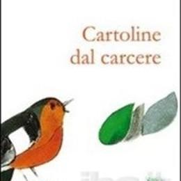 «Letture amene sotto il berceau» Si parte con «Cartoline dal carcere»