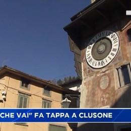 Paese che vai fa tappa a Clusone