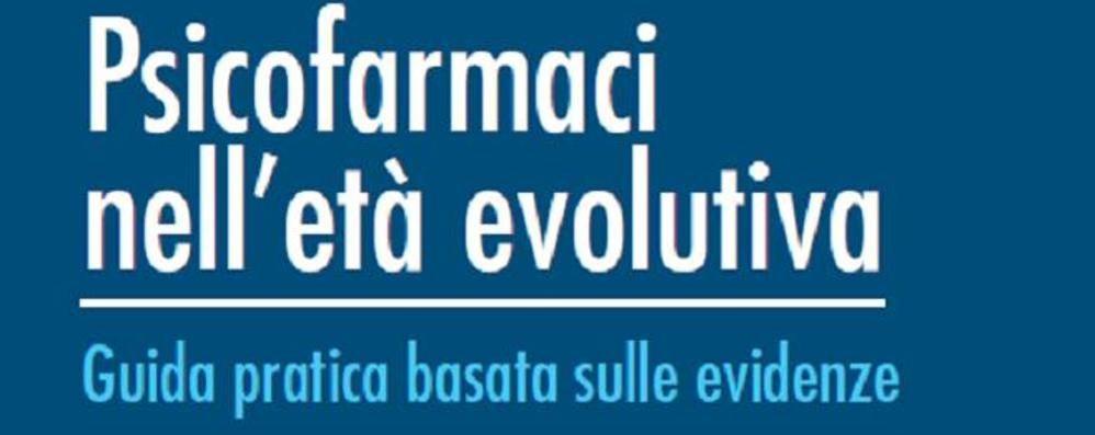 Psicofarmaci nell'età evolutiva Una guida dell'istituto Mario Negri