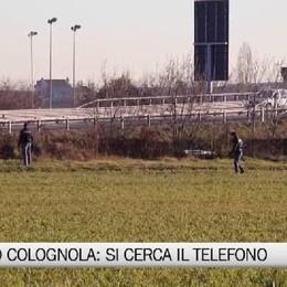 Omicidio Colognola: caccia al cellulare
