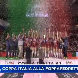 Volley, la Coppa Italia è della Foppa