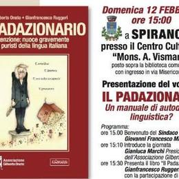 Spirano presenta il «Padazionario» «Parola d'ordine: padanizzare l'italiano»