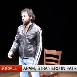 Teatro Sociale. La storia di Aram straniero nella proria nazione