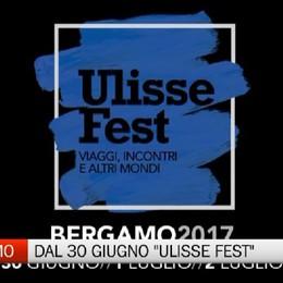 Dal 30 Giugno a Bergamo Ulisse Fest, il festival del viaggio