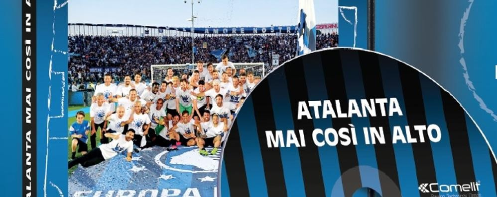 Tutta la stagione dell'Atalanta «Mai cosi in alto»: dvd con L'Eco