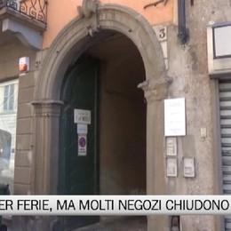 Aperti per ferie a Bergamo?  Ma  molti negozi chiudono