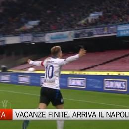 Atalanta-Napoli, da domani vacanze finite