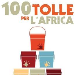 «Cento tolle per l'Africa» Arte all'insegna della solidarietà