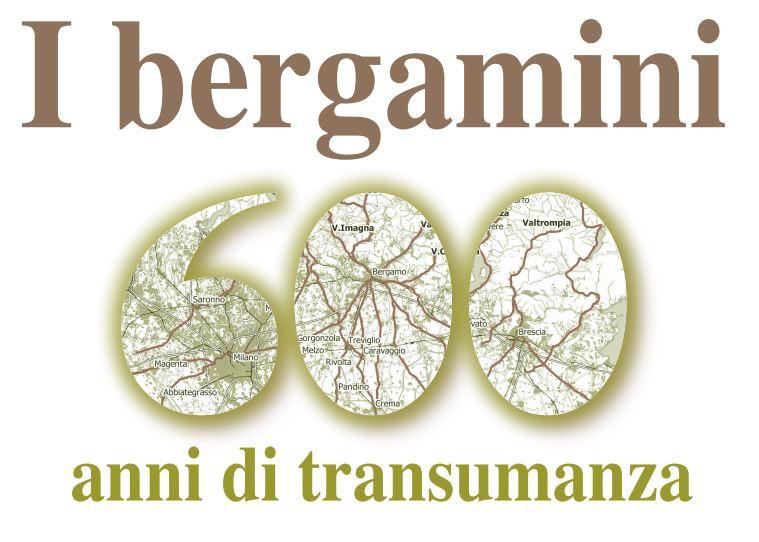 I BERGAMINI: 600 ANNI DI TRANSUMANZA