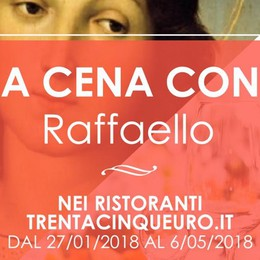 A tavola con Raffaello con 35 euro Cena di qualità e mostra senza code