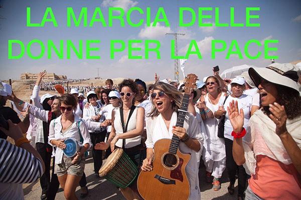 LA MARCIA DELLE DONNE PER LA PACE @ LO SPIRITO DEL PIANETA
