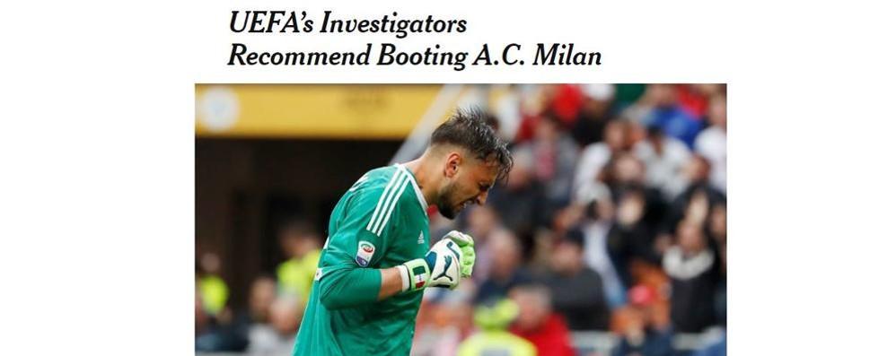 «Cacciare il Milan dall'Europa League» N.Y. Times svela le intenzioni dell'Uefa