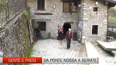 Gente e Paesi, tappe a Ponte Nossa, Seriate e Lovere