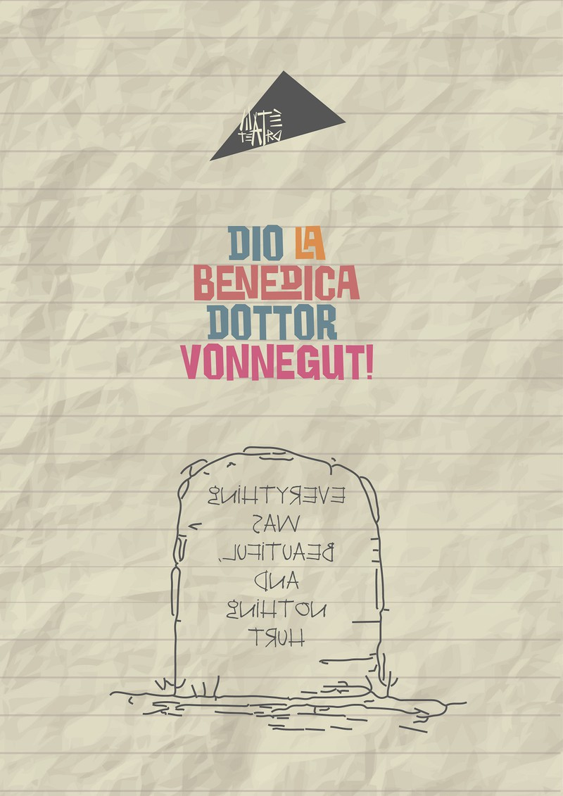 DIO LA BENEDICA, DOTTOR VONNEGUT!