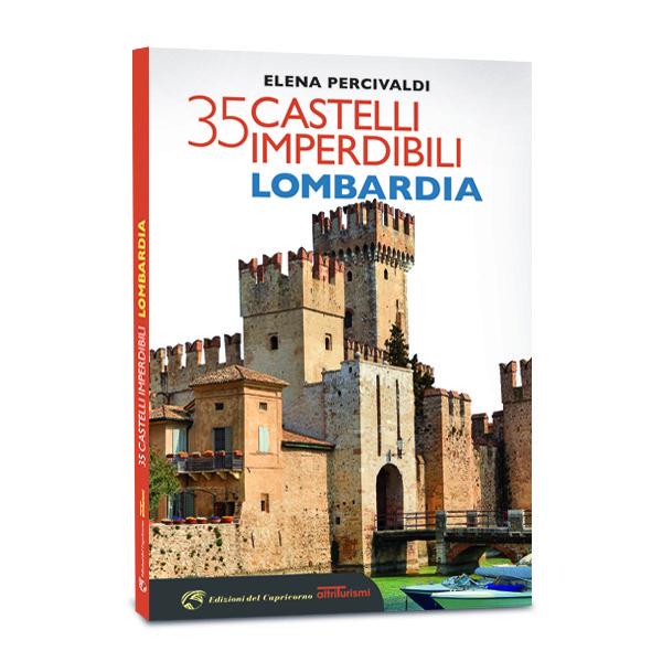 35 Castelli imperdibili. Lombardia