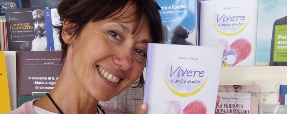 La malattia, l'addio alla scuola, la rinascita La storia di Francesca in un libro