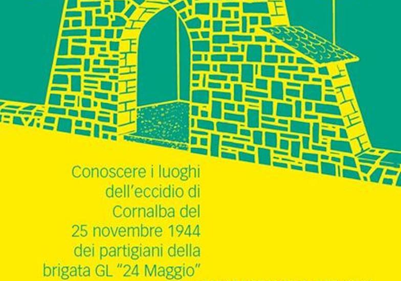 CONOSCERE I LUOGHI DELL'ECCIDIO DEI PARTIGIANI A CORNALBA