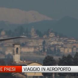 Gente e Paesi, tappa speciale all'aeroporto di Orio al Serio