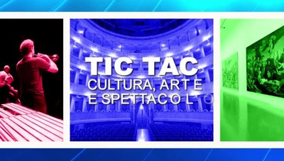 Tic Tac, pillole di arte, cultura e spettacoli di Bergamo Tg