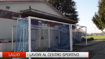 Lallio, i lavori al centro sportivo comunale