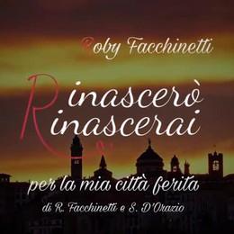 «Rinascerò, rinascerai» Il video della canzone per Bergamo
