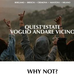 «Quest'estate voglio andare vicino. Why not?» Bergamo si promuove con 4 province