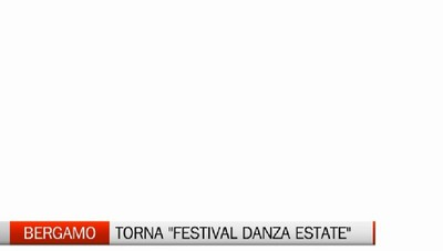 Bergamo - Torna il «Festival Danza Estate»