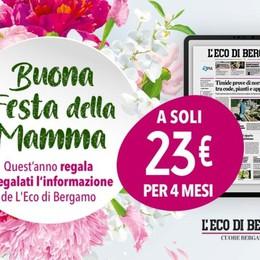 Buona Festa della mamma: quest'anno regala l'informazione de «L'Eco di Bergamo»