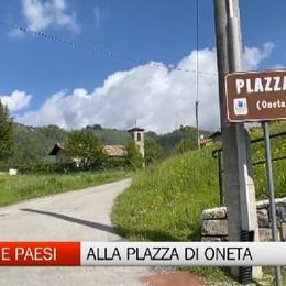 Gente e Paesi, Plazza di Oneta e i suoi 20 abitanti in Val del Riso