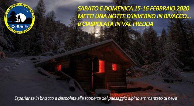 Metti una notte d'inverno in bivacco e ciaspolata in Val Fredda