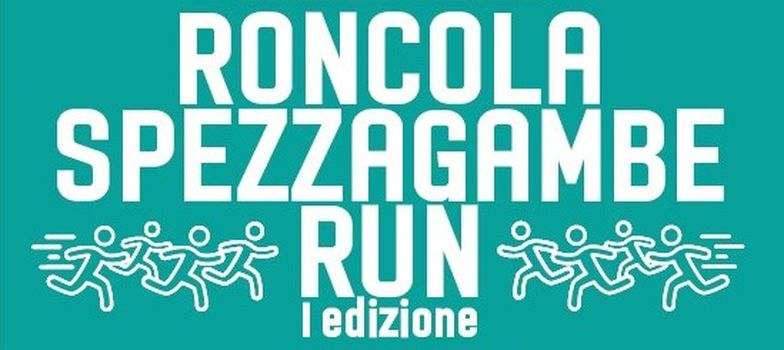 Roncola Spezzagambe Run