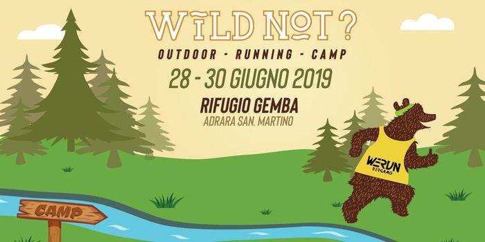 Wild not?, tre giorni selvaggi all'aria aperta